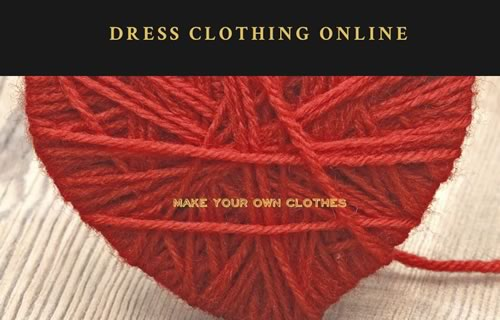 Learn how to make your own clothing